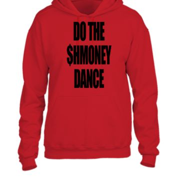 Do The Shmoney Dance 2 - UNISEX HOODIE