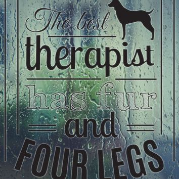 The best therapist had fur and FOUR LEGS Vinyl Wall Decal - Permanent Sticker