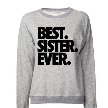Best. Sister. Ever. Sweatshirt | Gift Sorority Sister | Gift For Big Little Matching Sweaters | Gift for Sister | Sister Shirt | Big Little