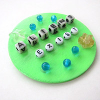 "Beaded ""Aliens Exist"" Space Grunge Large Brooch Pin -- Neon Green Pin w/ Vintage 90s Beads"