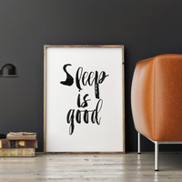 INSPIRATIONAL Art, SLEEP Is GOOD,Bedroom Decor,Home Decor,Modern Wall Decor,Typography Poster,Sleep,Positive Quote,Black And White,Instant