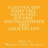 A Gluten and Dairy Free, Grain Free, Soy Free, and Nightshade Free Grocery List