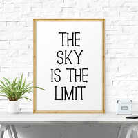 Motivational Print, The Sky Is The Limit, Printable Quote, Affiche Scandinave, Black And White Print, Typographic Poster, Wall Art