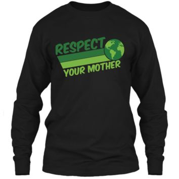 Respect Your Mother Awesome Earth Day Globe Graphic T-shirt LS Ultra Cotton Tshirt