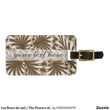 Les fleurs du mal / The Flowers of Evil LuggageTag from Zazzle.com