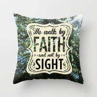 2 Corinthians 5:7 Faith not Sight Throw Pillow by Pocket Fuel | Society6