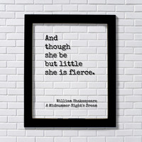 And though she be but little she is fierce - William Shakespeare – Quote - Girl's Room Decor Baby