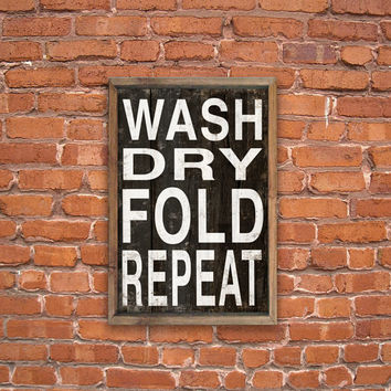 "Laundry typography wooden sign framed out in reclaimed wood.  Wash Dry Fold Repeat  Handmade Approx. Approx. 13.5""x19.5""x2"""