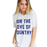 FOR THE LOVE OF COUNTRY TEE