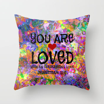 YOU ARE LOVED Everlasting Love Jeremiah 31 3 Art Abstract Floral Garden Christian Jesus God Faith Throw Pillow by The Faithful Canvas