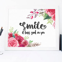 Smile It Looks Good On You Print - Smile It Looks Good On You Print Quote - Inspirational Quote - Motivational Quote Positive Romantic
