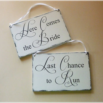 Here Comes The Bride & Last Chance To Run Signs, Photo Props, Chair Signs, Vintage Style Wedding Signs