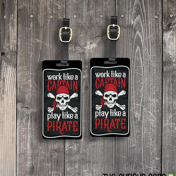 Luggage Tags Work Like a Captain Play Like a Pirate  Metal Luggage Tag  With Printed Custom Info On Back, Single Tag or Set Available
