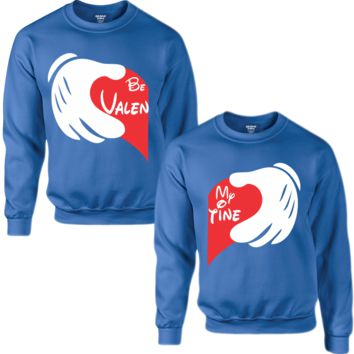BE MY VALENTINE COUPLE SWEATSHIRT