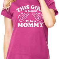 New Mom This Girl is going to be a Mommy Fine Jersey Womens T shirt Valentine's Day Gift Baby Pregnancy shirt shower Mom to be Tee