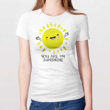 You Are My Sunshine Shirt - Cute Shirt. 100% Cotton. Mens, womens and kids sizes.
