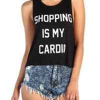 Shopping is my Cardio Tank - Black