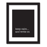 Inspirational quote print 'Keep calm and write on'