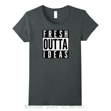 Fresh Outta Ideas T-Shirts - Ladies Crew Neck Novelty Top Tee