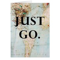 Just Go. Card