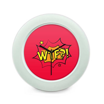 Comic Wtf Table Clock