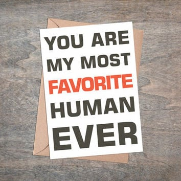 My Most Favorite Human Ever - Valentines Card Printable, Instant Download, Greeting Card For Boyfriend, Love Quote, Valentine Gift For Him