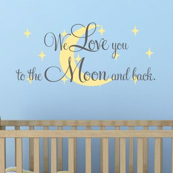 We Love You To The Moon And Back Wall Decal