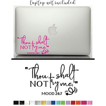 Thou Shalt Not Try Me MOOD 24:7 Vinyl Graphic Decal