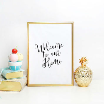 Welcome To Our Home Mudroom Decor Front Door Sign Welcome Print Entryway Decor Foyer Art Doorway Print Welcome Sign Foyer Decor Entryway Art