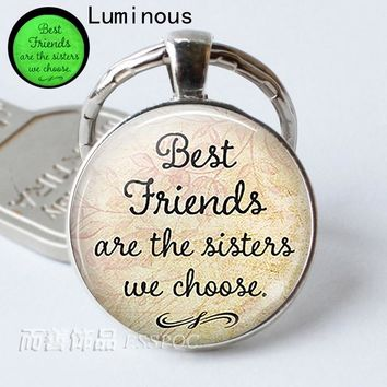 Best Friends Are The Sisters We Choose .Best Friend Key Chain Friendship Jewelry Luminous Keychain Keyring Glow In The Dark