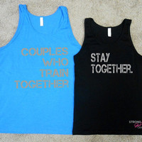 Couples Who Train Together Stay Together Tank Top Set. Couples Workout Tank Tops. Mens Gym Tank. Womens Gym Tank. Fitness Tank Tops.