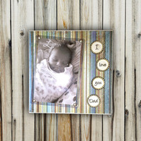 I Love You Dad Bottle Cap Frame - 8x8 Base With 4x6 Vertical Photo - Wall or Tabletop Decor