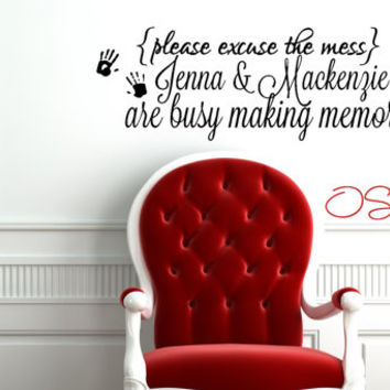 Custom {Please excuse the mess} - The children are busy making memories -  Wall Vinyl Decal - Personalized Sticker Sign