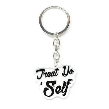 Treat Yo Self Funny Keychain
