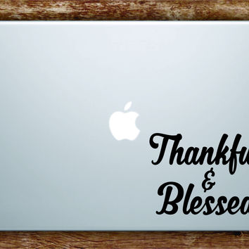 Thankful and Blessed Laptop Decal Sticker Vinyl Art Quote Macbook Apple Decor Quote Cute Inspirational