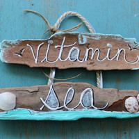 Vitamin Sea Hand Painted Driftwood Beach Sign , Seaglass Art , Shell Decoration
