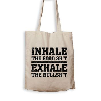 ac NOVO Inhale The Good, Exhale The Bad - Tote Bag