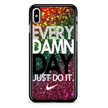 Every Damn Day Nike Just Do It iPhone X Case