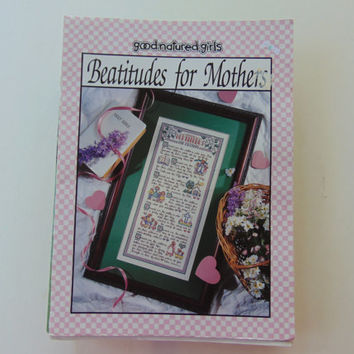 Beatitudes For Mothers by Good-Natured Girls Cross Stitch