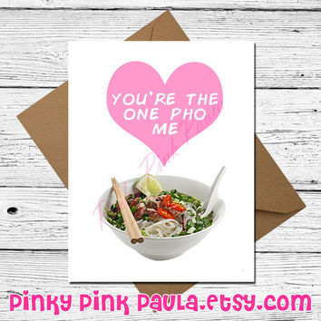 One Pho Me (Funny Birthday Card. Vietnamese Pho. Card For Girlfriend. Card For Him. Funny Anniversary. Card For Her. I Love You Card. Woman)