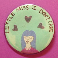 Little Miss I Don't Care Pin by RadicalGirls on Etsy