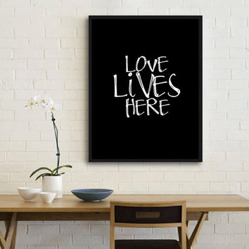 "Inspirational Print Wall Decor ""Love Lives Here"" Motivational Poster Typography Quote Home Decor Instant download Digtal print Printable"