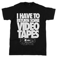 'I Have To Return Some Video Tapes'