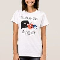 I'm Older Than Floppy Disk Color Funny T-Shirt
