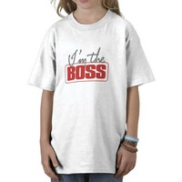 I'm The Boss T-Shirt from Zazzle.com