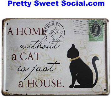 Vintage A Home Without A Cat  Metal Sign