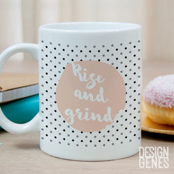 """Rise and grind"" coffee lover gift mug peach"