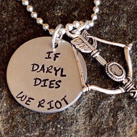 Hand Stamped Walking Dead If Daryl Dies, We Riot Necklace