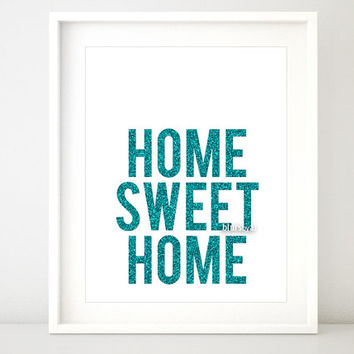 """Glitter quote printable decor """" Home sweet home """" Quote print wall art, teal glitter decor, home quote print, pdf -pp80 Instant download"""