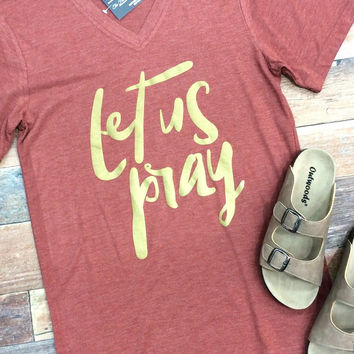 Let Us Pray Short Sleeve V-neck Tee {Coral Rust}